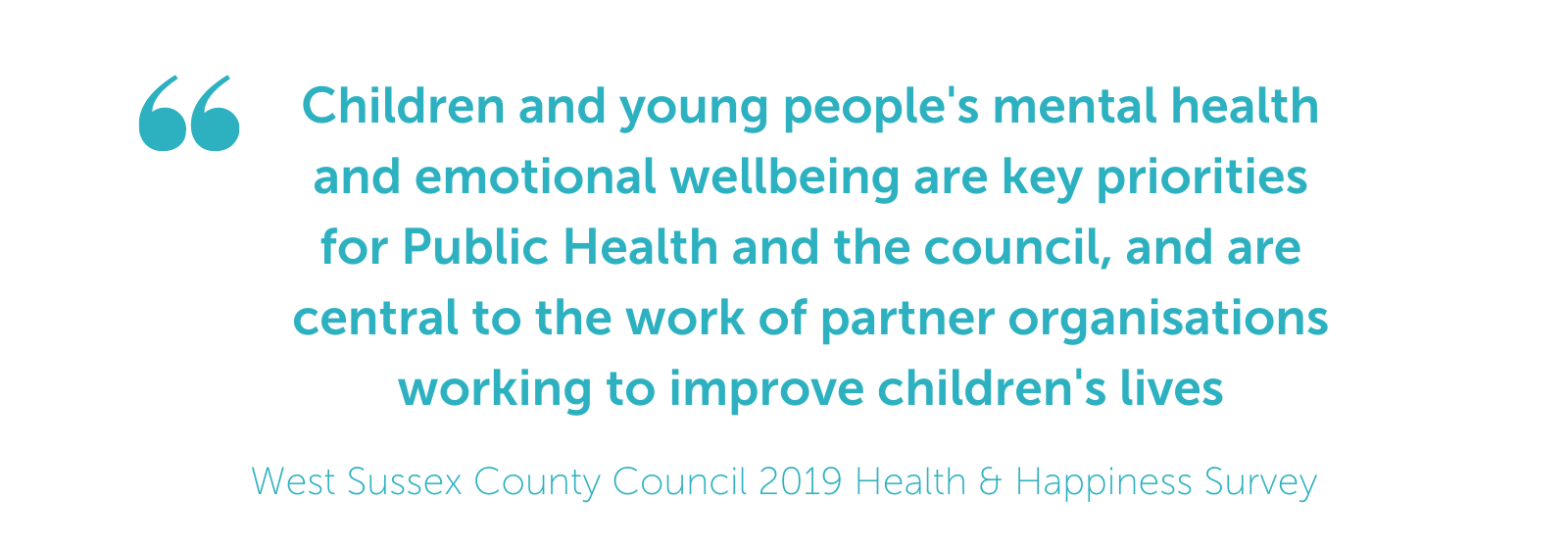 Children and young people's mental health and emotional wellbeing are key priorities for Public Health and the council, and are central to the work of partner organisations working to improve children's lives - West Sussex County Council