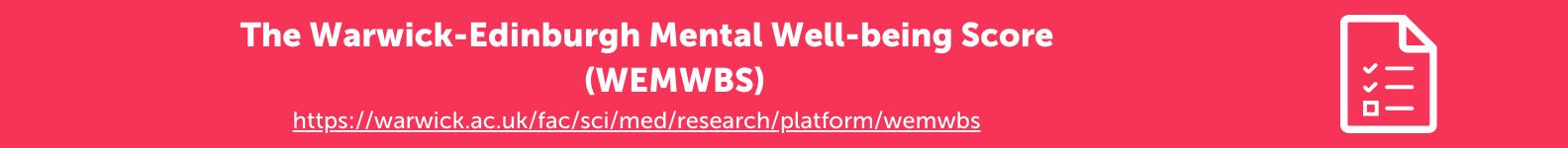 The Warwick-Edinburgh Mental Well-being Score (WEMWBS)