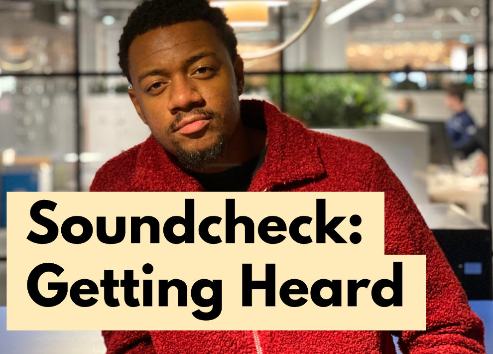 Image of a man with a window in the background and the text 'Soundcheck: Getting Heard' overlayed