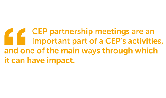 CEP partnership meetings are an important part of a CEP's activites, and one of the main ways through which it can have an impact.
